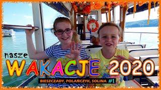 NASZE WAKACJE 2020. Bieszczady, Polańczyk, Solina #1