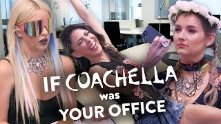 If Coachella Was Your Office
