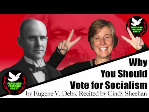 Why You Should Vote For Socialism - Eugene V. Debs - Recited By Cindy Sheehan