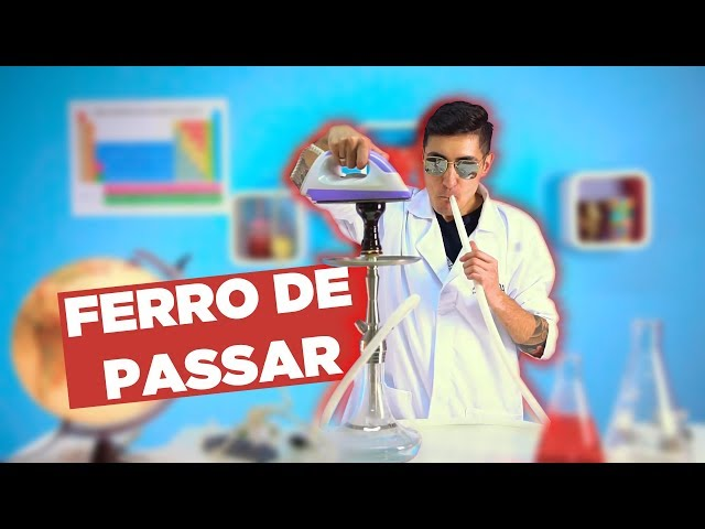 FERRO DE PASSAR ROUPA NO NARGUILE *técnica especial*