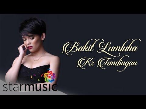 KZ TANDINGAN - Bakit Lumuluha (Official Lyric Video)