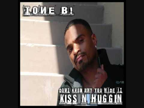 TONE B! - Don't Know Why You Hide It (Kiss N Huggin)