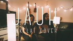 Jauh - Cokelat (Cover) by The Macarons Project