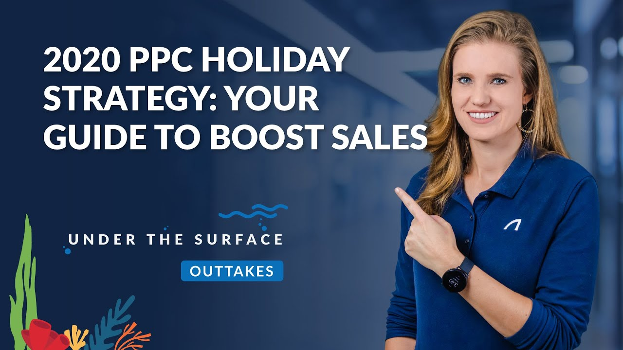 PPC Holiday Strategy: Boost Sales During the Holiday Season