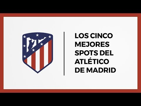 TOP 5 | MEJORES ANUNCIOS DEL ATLÉTICO DE MADRID