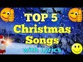 Top 5 Christmas Songs With Lyrics | QPT