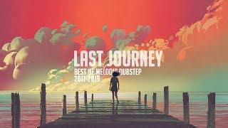 'Last Journey' - Best Melodic Dubstep Mix 2011-2019