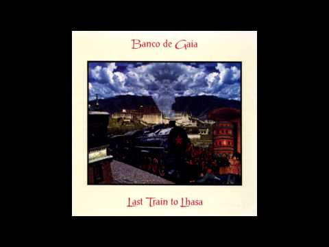 Banco De Gaia - Last Train to Lhasa (Full Limited Edition Album)
