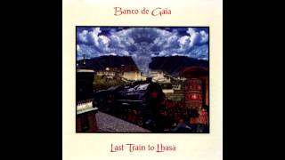 Скачать Banco De Gaia Last Train To Lhasa Full Album