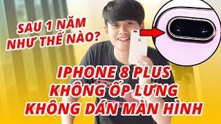 iPHONE 8 PLUS SAU 1 NĂM KHÔNG CASE, KHÔNG DÁN MH SẼ NTN??