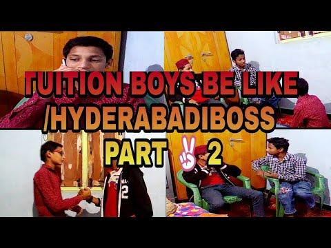 TUITION BOYS BE LIKE /HYDERABADI BOSS PART 2