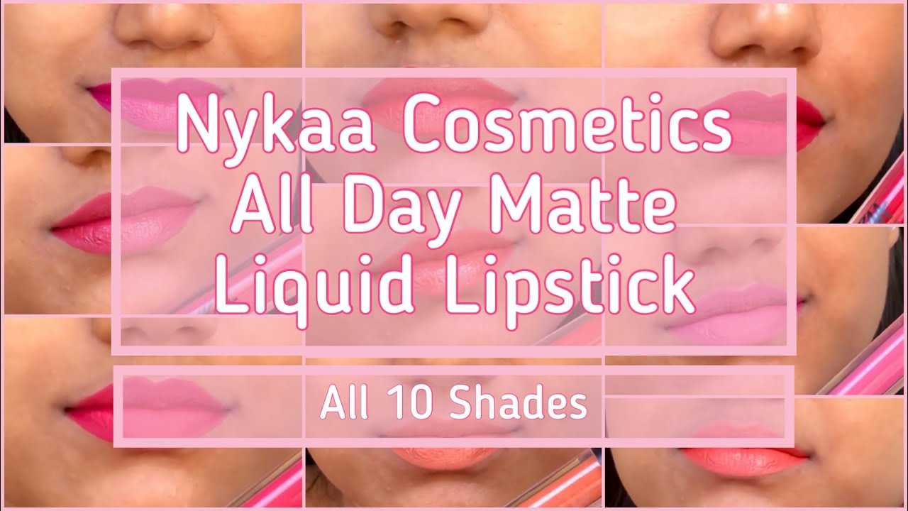 Nykaa Cosmetics All Day Matte Liquid Lipstick   Swatches & Review