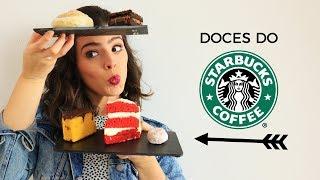 EXPERIMENTANDO OS DOCES DO STARBUCKS - Será que são bons? | TPM, pra que te quero?