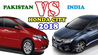 Pakistan Vs India | Pakistani Honda City Vs Indian Honda City ( 2018 )