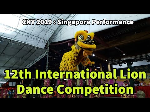 12th International Lion Dance Competition :   Singapore Performance