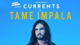 The Making of Currents by Tame Impala | Vinyl Rewind