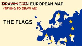 Drawing an European Map | From my Memory | The Flags #3