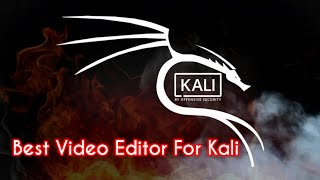 Best Video Editing Software For Kali Linux Operator | KALI LINUX |  | KDENLIVE |