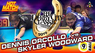 HOT MATCH: Dennis ORCOLLO vs. Skyler WOODWARD - 2019 DERBY CITY CLASSIC 9-BALL DIVISION