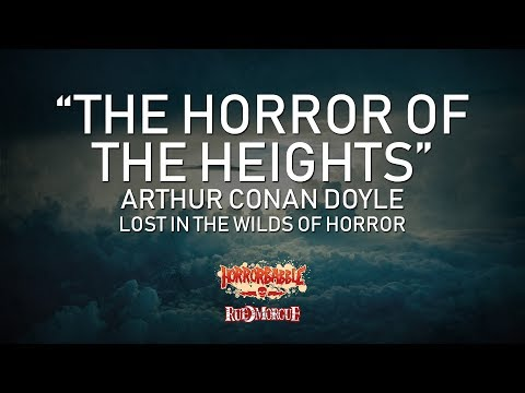 """""""The Horror of the Heights"""" by Arthur Conan Doyle / Wilds of Horror (7/7)"""