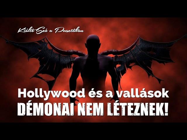 Hollywood és a vallások démonai nem léteznek