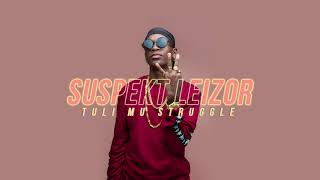 Suspekt Leizor - Tuli mu Struggle (Official Audio)