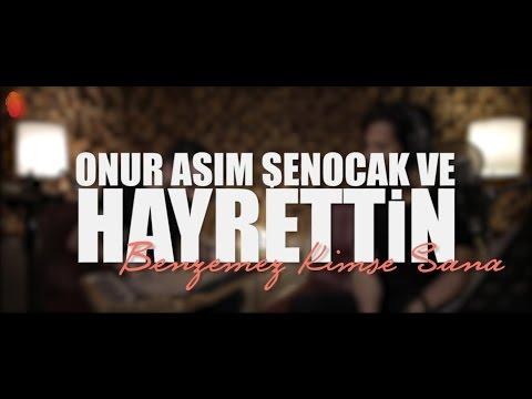 Hayrettin - Benzemez Kimse Sana (ft. Onur Asım Şenocak)