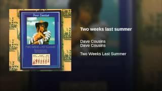 Two weeks last summer