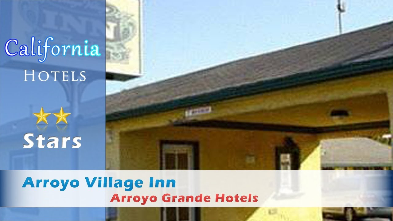 Arroyo Village Inn Grande Hotels California