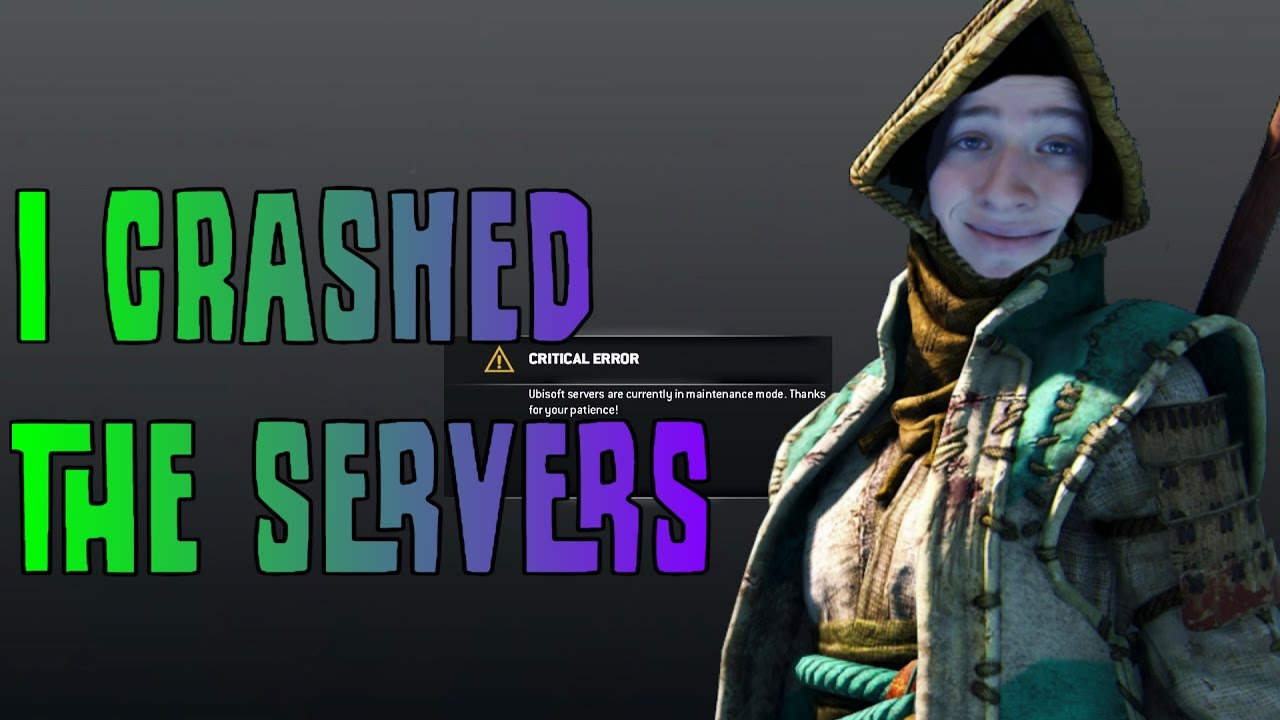 I Crashed Ubisoft's Servers? - For Honor Gameplay