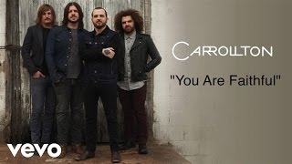 Carrollton - You Are Faithful (Lyric Video)