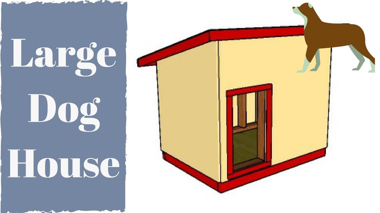 extra large dog house plans - youtube
