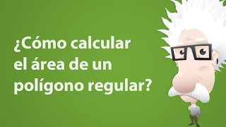 ¿Cómo calcular el área de un polígono regular?