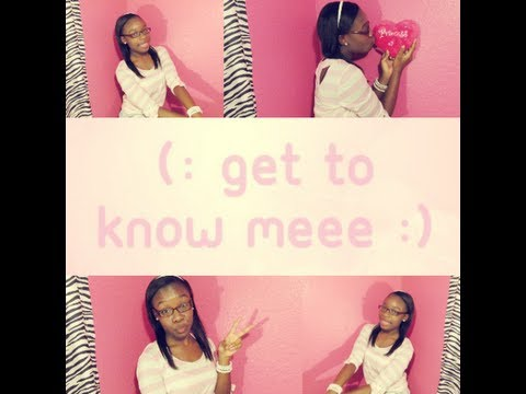 Get To Know Me Tag! ♥