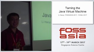 Taming the fantastic beast of the Java Virtual Machine - Hao Yi Li- FOSSASIA Summit 2017