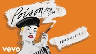 RITA ORA - Poison (Perplexus Remix) [Audio]
