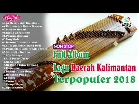 Koleksi Full Album Lagu Daerah Kalimantan Terpopuler  2018