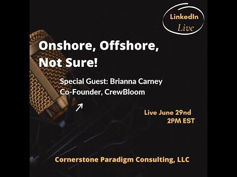 Onshore, Offshore, Not Sure!