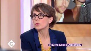 Enquête sur le clan Boudou - C à Vous - 05/04/2018
