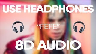 6ix9ine, Nicki Minaj - FEFE (8D Audio)