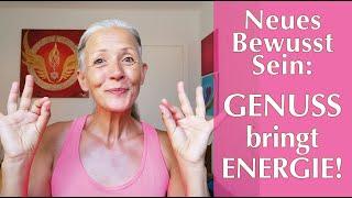Neues Bewusstsein: Genuss bringt Energie! ☀️😊