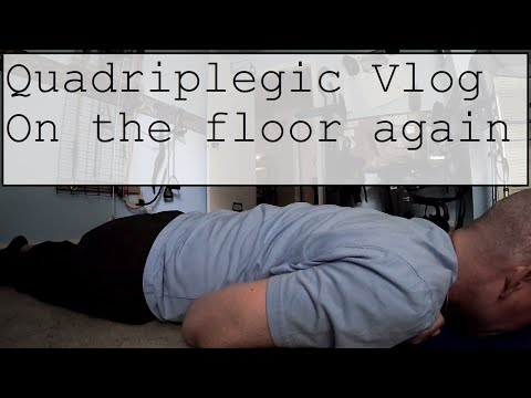 Quadriplegic vlog update. On the floor therapy. Consistent with spinal cord injury is difficult.