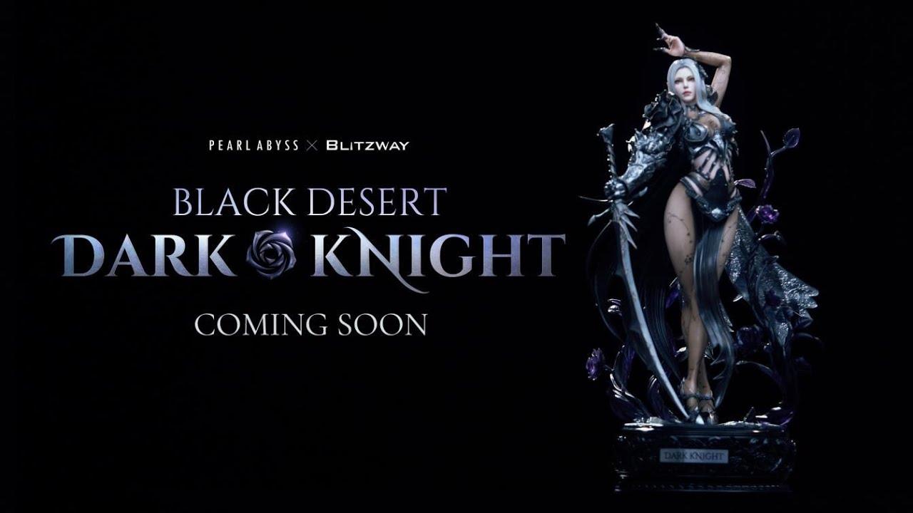 [Pearl Abyss X Blitzway] Black Desert Dark Knight Figurine First Preview!