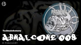 "ABRALCORE 008 - Pattern J - ""Technolobotomy"""