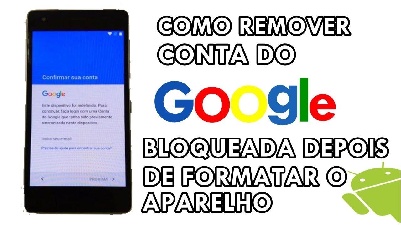 Como Remover Conta Do Google Bloqueada Depois De Formatar O