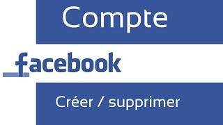 [Tuto] Facebook - Comment créer et (surtout) supprimer un compte Facebook