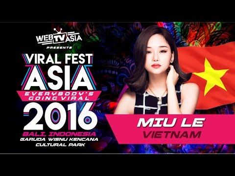 Viral Fest Asia 2016 - Miu Le (Vietnam) Performance
