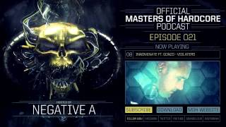 Official Masters of Hardcore podcast by Negative A 021