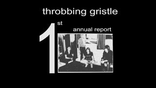 Throbbing Gristle - The First Annual Report (1975)