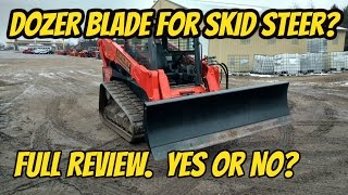 DOZER BLADE FOR SKID STEER! YES OR NO?? FULL REVIEW.